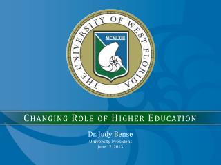 Dr. Judy  Bense University President   June 12, 2013
