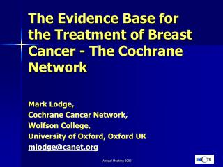 The Evidence Base for the Treatment of Breast Cancer - The Cochrane Network