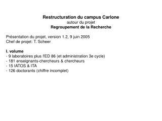 Restructuration du campus Carlone autour du projet Regroupement de la Recherche