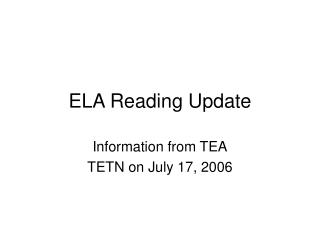 ELA Reading Update