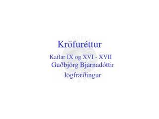 Kr fur ttur  Kaflar IX og XVI - XVII