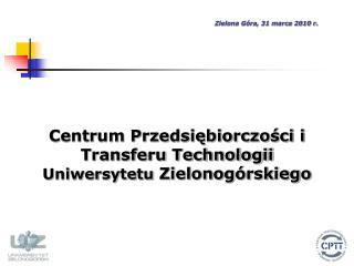 Centrum Przedsiębiorczości i Transferu Technologii Uniwersytetu  Zielonogórskiego