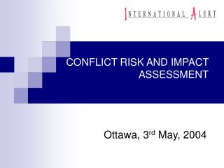 CONFLICT RISK AND IMPACT ASSESSMENT