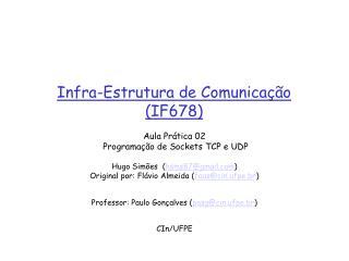 Infra-Estrutura de Comunicação (IF678)
