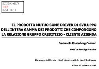 Mutamento del Mercato   Ruoli e Opportunit  dei Nuovi Key Players   Milano, 16 settembre 2008