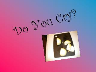 Do You Cry?