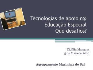 Tecnologias de apoio  n@   Educação Especial Que desafios?