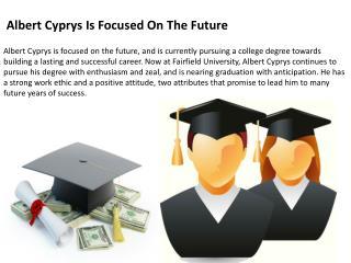 Albert Cyprys Is Focused On The Future