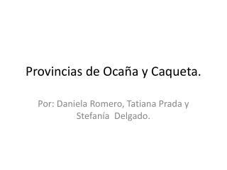 Provincias de Ocaña y  Caqueta .
