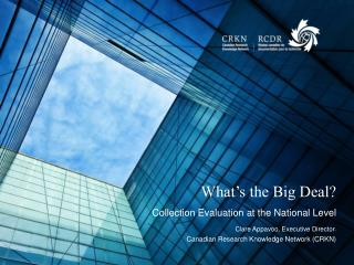 What's the Big Deal?  Collection Evaluation at the National Level