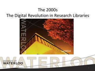 The 2000s The Digital Revolution in Research Libraries
