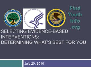SELECTING EVIDENCE-BASED INTERVENTIONS: DETERMINING WHAT S BEST FOR YOU