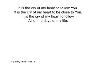 Cry of My Heart - slide 1/5