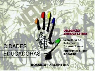 Secretaria de Rela��es Internacionais PREFEITURA DE ROSARIO