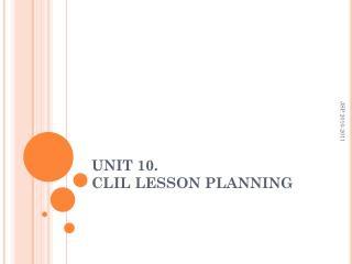 UNIT 10.  CLIL LESSON PLANNING