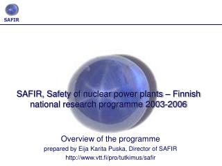 SAFIR, Safety of nuclear power plants   Finnish national research programme 2003-2006