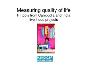 Measuring quality of life HI tools from Cambodia and India livelihood projects