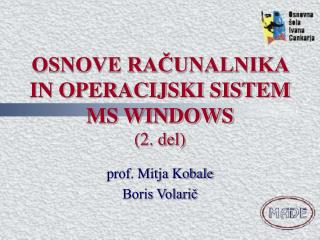 OSNOVE RAČUNALNIKA IN  O PERACIJSKI SISTEM MS WINDOWS (2. del)