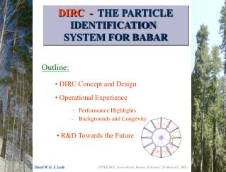 DIRC  -   THE PARTICLE IDENTIFICATION 	         SYSTEM FOR BABAR