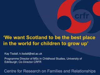 'We want Scotland to be the best place in the world for children to grow up'