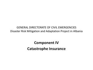 Component IV  Catastrophe Insurance