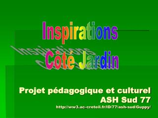 Projet pédagogique et culturel ASH Sud 77 ww3.ac-creteil.fr/ID/77/ash-sud/Guppy/