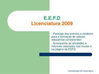 E.E.F.D  Licenciatura 2009