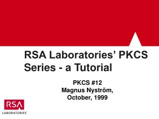 RSA Laboratories� PKCS Series - a Tutorial