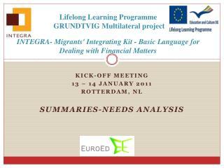 KICK-OFF MEETING 13 – 14 January 2011 Rotterdam,  Nl summaries-needs analysis