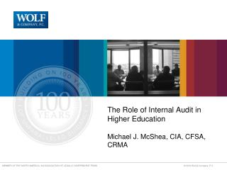 The Role of Internal Audit in Higher Education Michael J. McShea, CIA, CFSA, CRMA