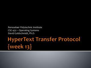 HyperText Transfer Protocol {week  13 }