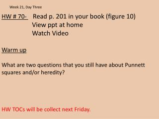 HW # 70-   Read  p. 201 in your book (figure 10)                   View  ppt  at  home