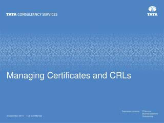 Managing Certificates and CRLs