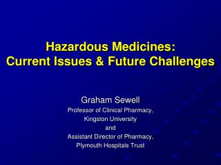 Hazardous Medicines: Current Issues  Future Challenges