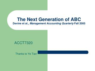 The Next Generation of ABC Devine et al.,  Management Accounting Quarterly  Fall 2005