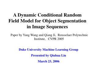 A Dynamic Conditional Random Field Model for Object Segmentation in Image Sequences