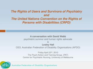A conversation with David Webb psychiatric survivor and human rights advocate & Lesley Hall