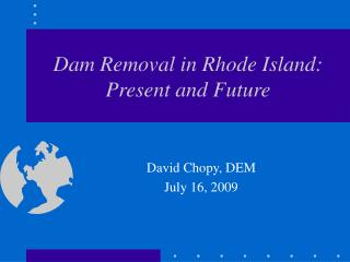 Dam Removal in Rhode Island: Present and Future