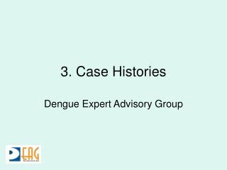 3. Case Histories
