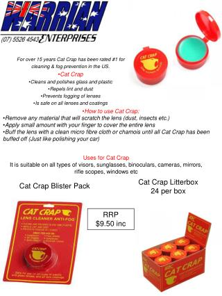 For over 15 years Cat Crap has been rated #1 for  cleaning & fog prevention in the US. Cat Crap