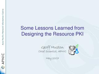 Some Lessons Learned from Designing the Resource PKI