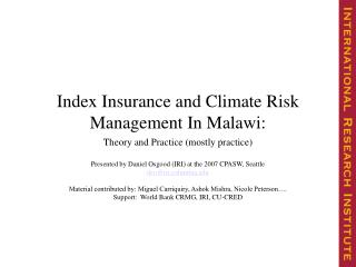 Index Insurance and Climate Risk Management In Malawi: