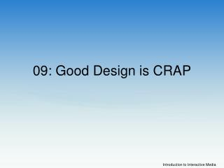 09: Good Design is CRAP