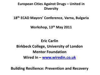 Eric Carlin Birkbeck College, University of London Mentor Foundation Wired In –  wiredin.co.uk