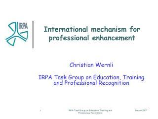 International mechanism for professional enhancement