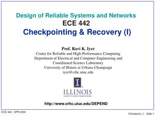 Design of Reliable Systems and Networks ECE 442 Checkpointing & Recovery (I)