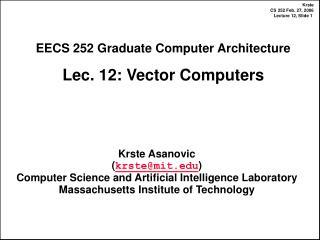 EECS 252 Graduate Computer Architecture Lec. 12: Vector Computers