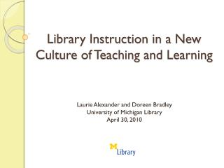 Library Instruction in a  New Culture  of  Teaching  and  Learning