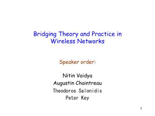 Bridging Theory and Practice in Wireless Networks