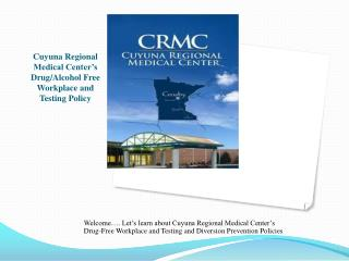 Cuyuna  Regional Medical Center's Drug/Alcohol Free Workplace and Testing Policy
